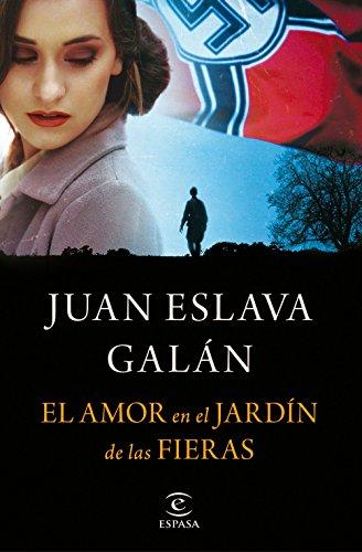 El amor en el jardín de las fieras de Juan Eslava Galán